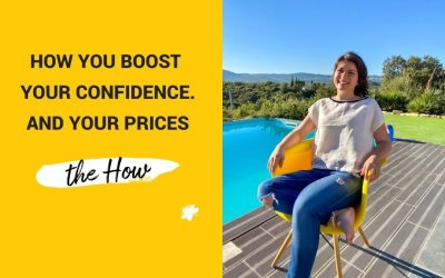 How You Boost Your Confidence And Your Prices. The How.