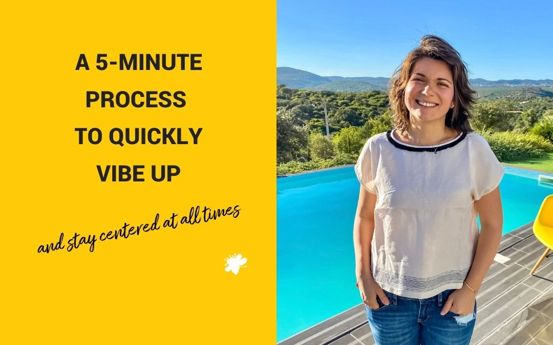 A 5-Minute Process To Quickly Vibe Up