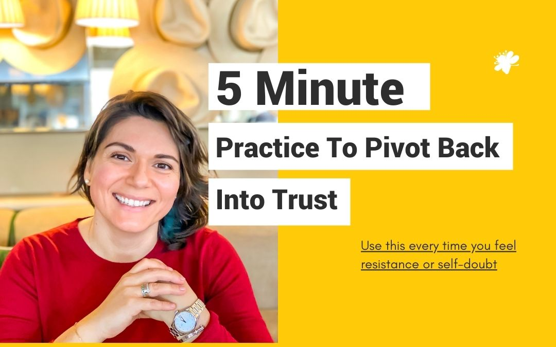5-Minute Practice To Pivot Back Into Trust