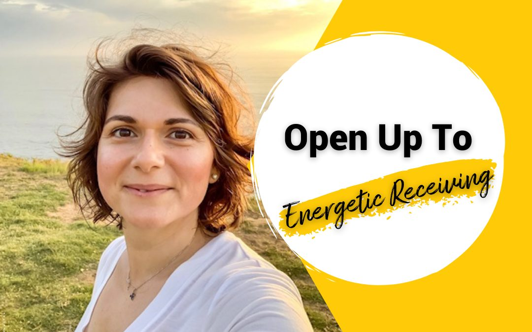 open up to energetic receiving
