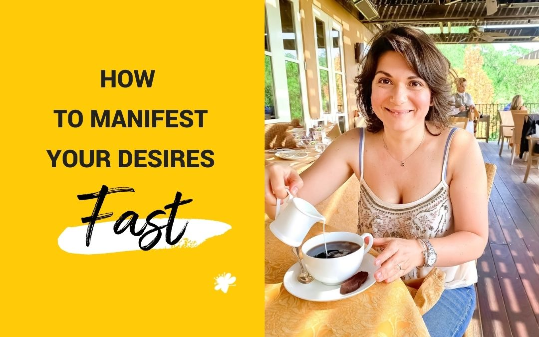 How To Manifest Your Desires Fast
