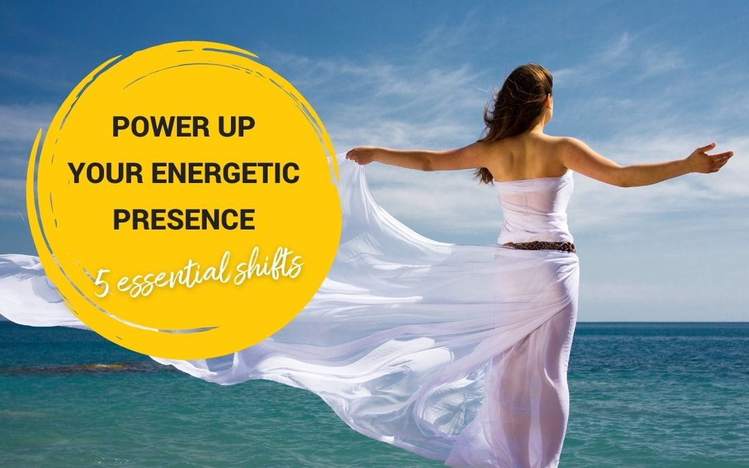 Power Up Your Magnetism – 5 Essential Shifts To Make Right Now