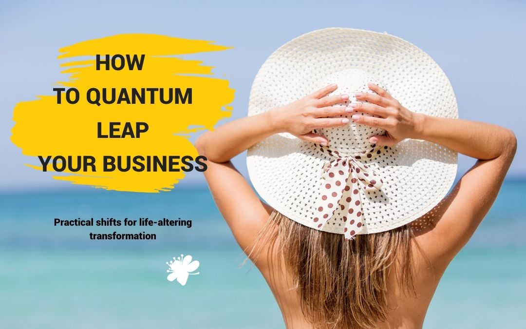 How To Quantum Leap Your Business Growth