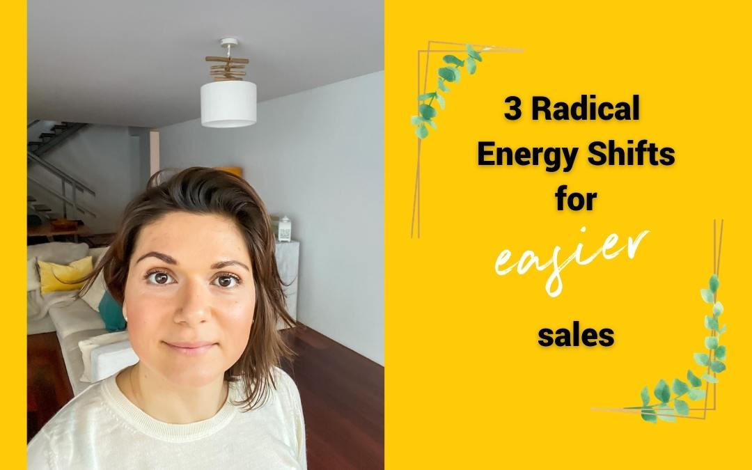 3 Radical Energy Shifts For Easier Sales Online