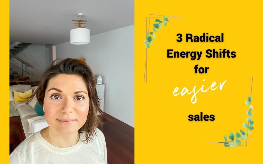 3 Radical Energy Shifts For Easier Sales Online
