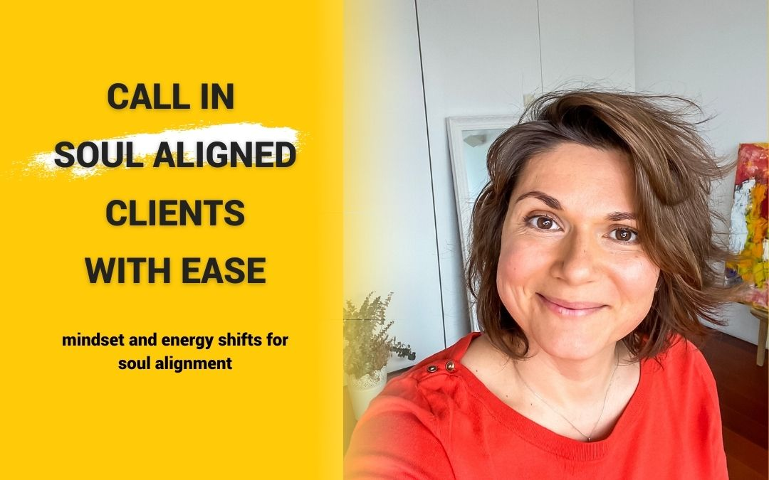 Magnetize Soul Aligned Clients With Ease