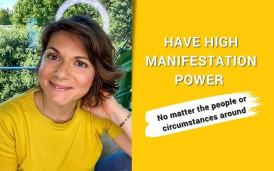 Raise Your Vibe And Manifestation Power – No Matter The Circumstances Around